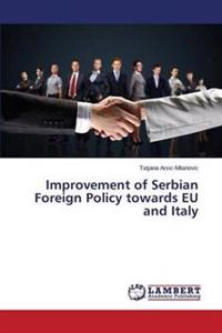 Improvement of Serbian Foreign Policy Towards Eu and Italy