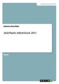 Aktivpassiv. Arbeitsbuch 2011