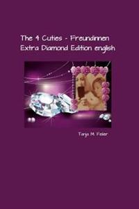 The 4 Cuties - Freundinnen: Extra Diamond Edition English
