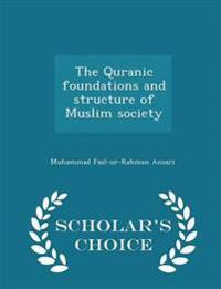 The Quranic Foundations and Structure of Muslim Society - Scholar's Choice Edition