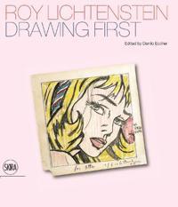 Roy Lichtenstein: Drawing First: 50 Years of Works on Paper