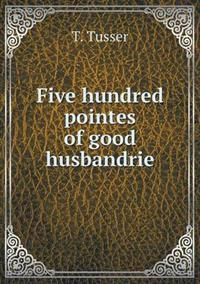 Five Hundred Pointes of Good Husbandrie