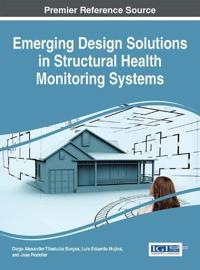 Emerging Design Solutions in Structural Health Monitoring Systems