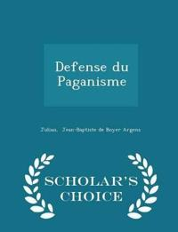 Defense Du Paganisme - Scholar's Choice Edition