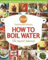 How to Boil Water: Life Beyond Takeout