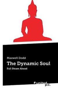 The Dynamic Soul
