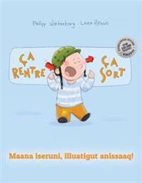 CA Rentre, CA Sort ! Maana Iseruni, Illuatigut Anissaaq!: Un Livre D'Images Pour Les Enfants (Edition Bilingue Francais-Groenlandais)