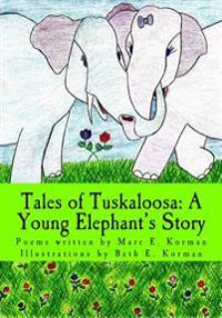 Tales of Tuskaloosa: A Young Elephant's Story