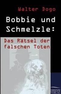 Bobbie Und Schmelzle