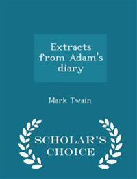 Extracts from Adam's Diary - Scholar's Choice Edition