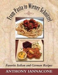 From Pasta to Wiener Schnitzel, Favorite Italian and German Recipes