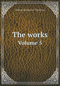 The Works Volume 5