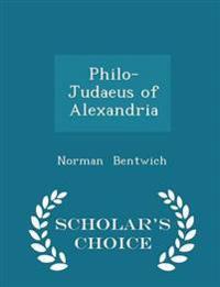 Philo-Judaeus of Alexandria - Scholar's Choice Edition