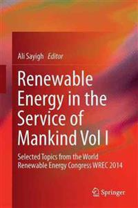 Renewable Energy in the Service of Mankind Vol I
