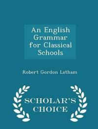 An English Grammar for Classical Schools - Scholar's Choice Edition