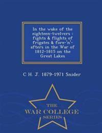In the Wake of the Eighteen-Twelvers