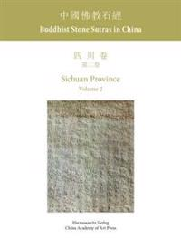 Buddhist Stone Sutras in China: Sichuan Province Volume 2
