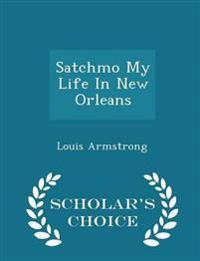 Satchmo My Life in New Orleans - Scholar's Choice Edition