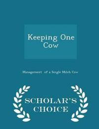 Keeping One Cow - Scholar's Choice Edition