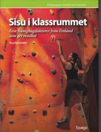 SISU i klassrummet: Fem framgångsfaktorer från Finland som ger resultat