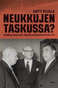 Neukkujen taskussa? - Kekkonen, suomalaiset puolueet ja Neuvostoliitto 1956-1971