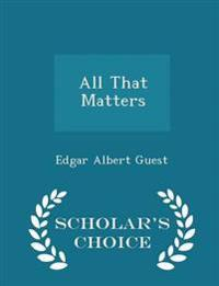 All That Matters - Scholar's Choice Edition