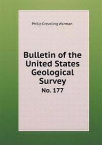 Bulletin of the United States Geological Survey No. 177