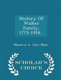 History of Walker Family, 1775-1916... - Scholar's Choice Edition