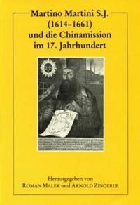 Martino Martini S.j. Und Die Chinamission Im 17. Jahrhundert