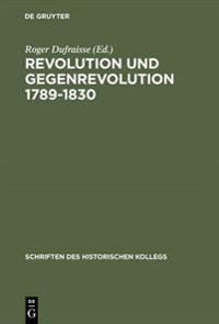 Revolution Und Gegenrevolution 1789-1830
