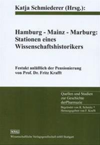 Hamburg-Mainz-Marburg: Stationen eines Wissenschaftshistorikers