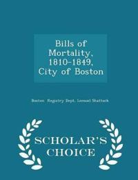 Bills of Mortality, 1810-1849, City of Boston - Scholar's Choice Edition