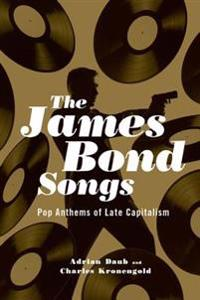 James bond songs - pop anthems of late capitalism