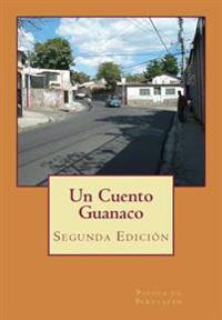 Un Cuento Guanaco: Segunda Edición