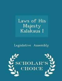 Laws of His Majesty Kalakaua I - Scholar's Choice Edition