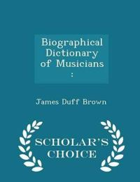 Biographical Dictionary of Musicians