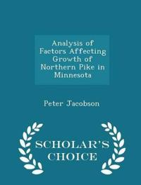 Analysis of Factors Affecting Growth of Northern Pike in Minnesota - Scholar's Choice Edition