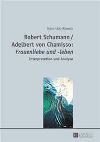 Robert Schumann / Adelbert Von Chamisso: «frauenliebe Und -Leben»: Interpretation Und Analyse