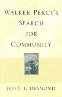 Walker Percy's Search for Community