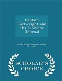 Captain Cartwright and His Labrador Journal - Scholar's Choice Edition