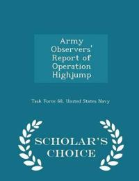Army Observers' Report of Operation Highjump - Scholar's Choice Edition