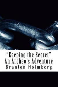 Keeping the Secret an Archeo's Adventure: Sam 'n Me Adventure Books