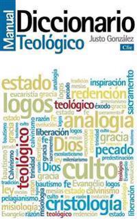 Diccionario Manual Teologico: Teologia Practica de La Predicacion