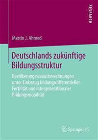 Deutschlands Zuk nftige Bildungsstruktur