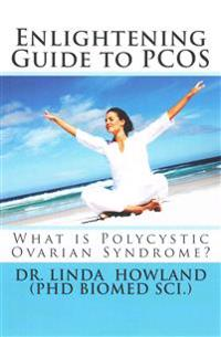 Enlightening Guide to Pcos: What Is Polycystic Ovarian Syndrome?