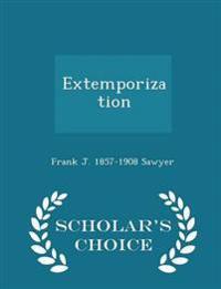 Extemporization - Scholar's Choice Edition