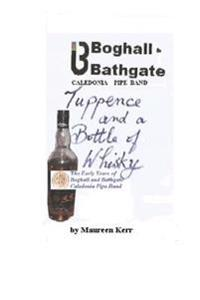 Tuppence and Bottle of Whisky: Early Years of Boghall and Bathgate Pipe Band
