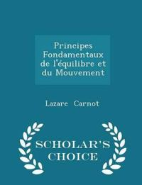Principes Fondamentaux de L'Equilibre Et Du Mouvement - Scholar's Choice Edition