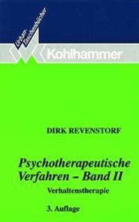 Psychotherapeutische Verfahren - Band II: Verhaltenstherapie