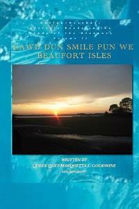 Gullah/Geechee: Africa's Seeds in the Winds of the Diaspora Gawd Dun Smile Pun We